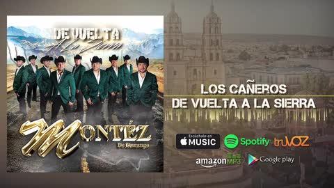 Montez De Durango - Los Cañeros (Nuevo Álbum) - Montez De Durango