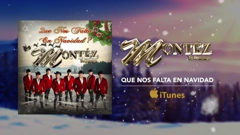 Que Nos Falta En Navidad - Montez De Durango