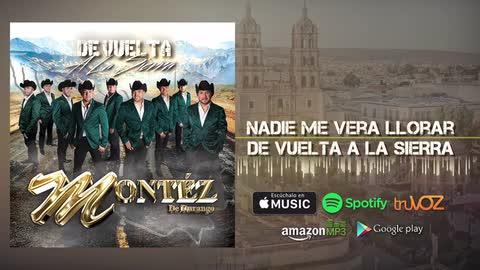 Montez De Durango - Nadie Me Vera Llorar (Nuevo Álbum) - Montez De Durango