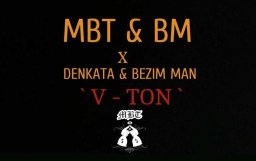 MBT & BM x Denkata & Bezim Man - V-TON