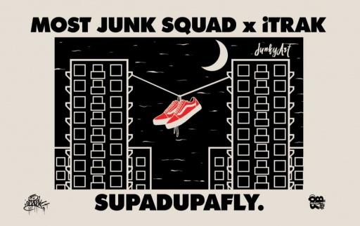 Most Junk Squad x iTrak - SupaDupaFly.