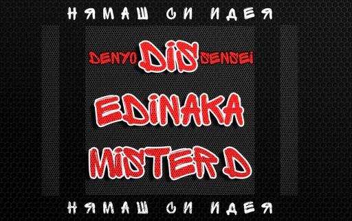 DiS_x_Edinaka_x_Mister_D_-_nqmash_si_ideq